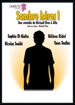 SOMBRE HEROS !
